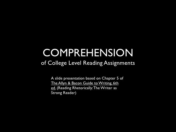 COMPREHENSIONof College Level Reading Assignments   A slide presentation based on Chapter 5 of   The Allyn & Bacon Guide t...