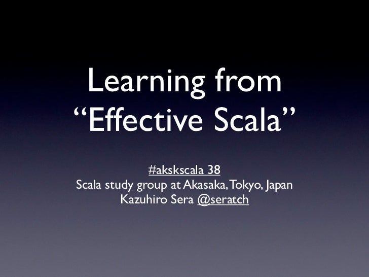 "Learning from ""Effective Scala"""