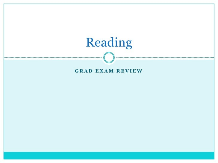 Grad Exam Review<br />Reading <br />