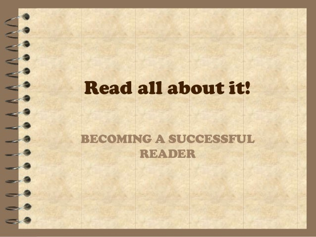 Read all about it!BECOMING A SUCCESSFUL       READER
