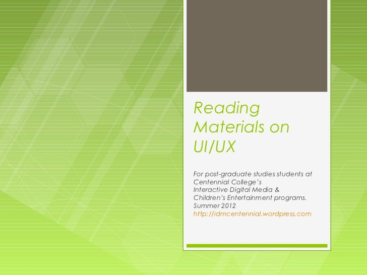 ReadingMaterials onUI/UXFor post-graduate studies students atCentennial College'sInteractive Digital Media &Children's Ent...