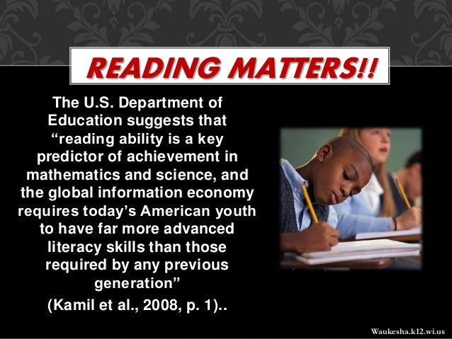 "The U.S. Department of Education suggests that ""reading ability is a key predictor of achievement in mathematics and scien..."
