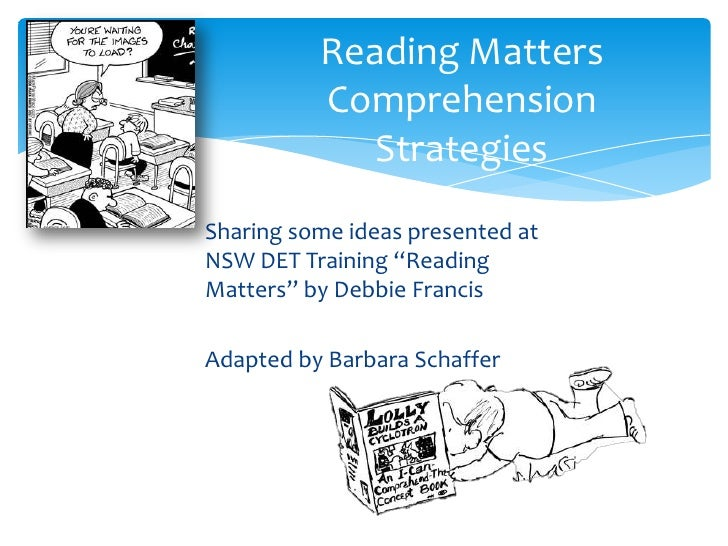 "Reading Matters          Comprehension             StrategiesSharing some ideas presented atNSW DET Training ""ReadingMatte..."