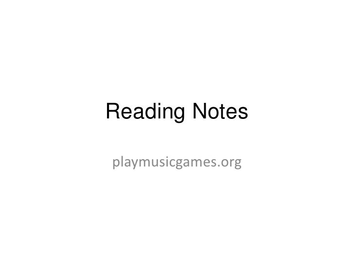 Reading Notes<br />playmusicgames.org<br />