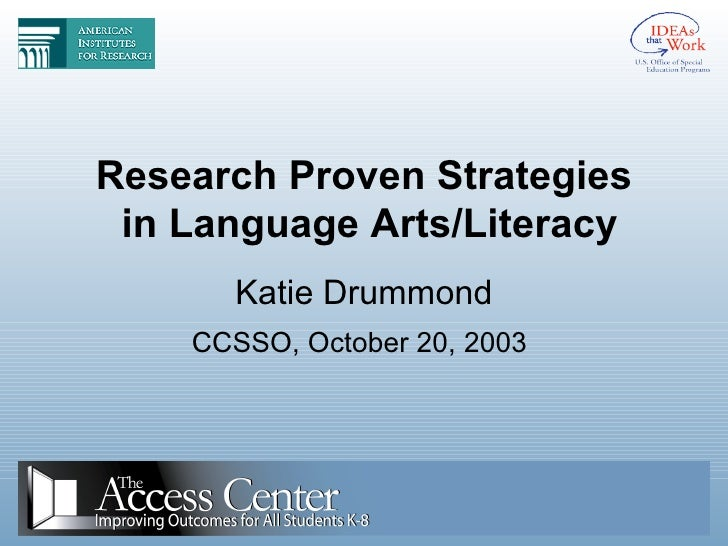 Research Proven Strategies  in Language Arts/Literacy Katie Drummond CCSSO, October 20, 2003