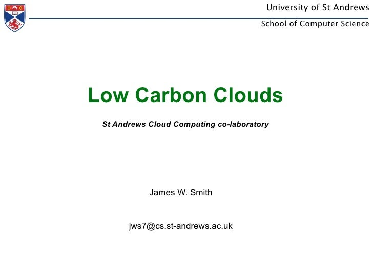 University of St Andrews                                         School of Computer Science     Energy Aware Clouds   St A...