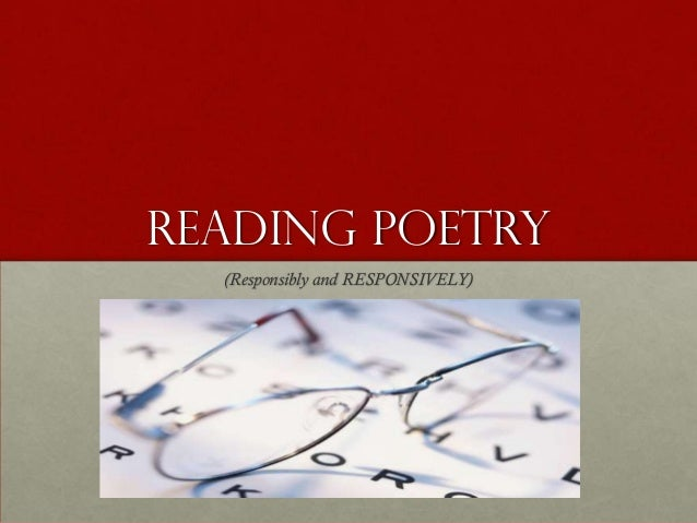 Reading Poetry, Responsibly & Responsively