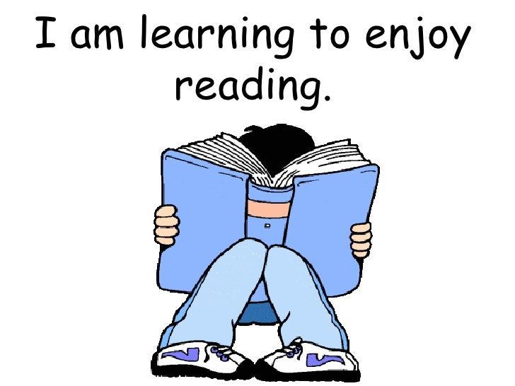 I am learning to enjoy reading.
