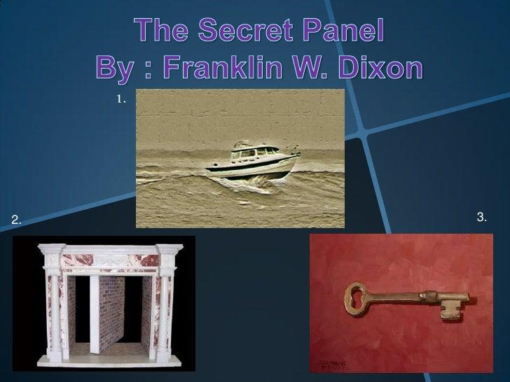 The Secret Panel <br />By : Franklin W. Dixon<br />1.<br />3.<br />2.<br />