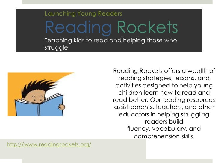Launching Young ReadersReading RocketsTeaching kids to read and helping those who struggle<br />Reading Rockets offers a w...