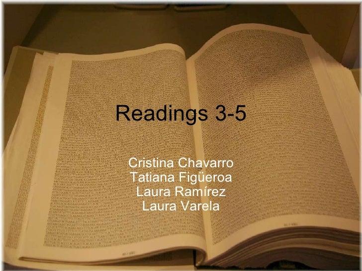 Readings 3-5 Cristina Chavarro Tatiana Figüeroa Laura Ramírez Laura Varela