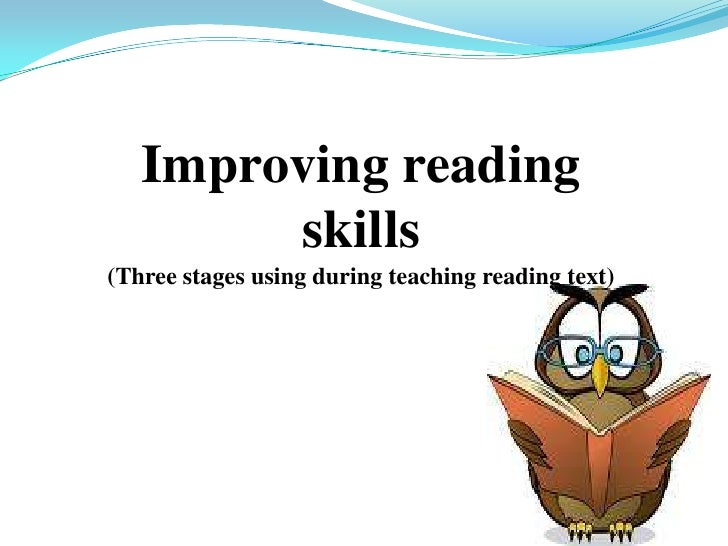 Improving reading skills<br />(Three stages using during teaching reading text)<br />