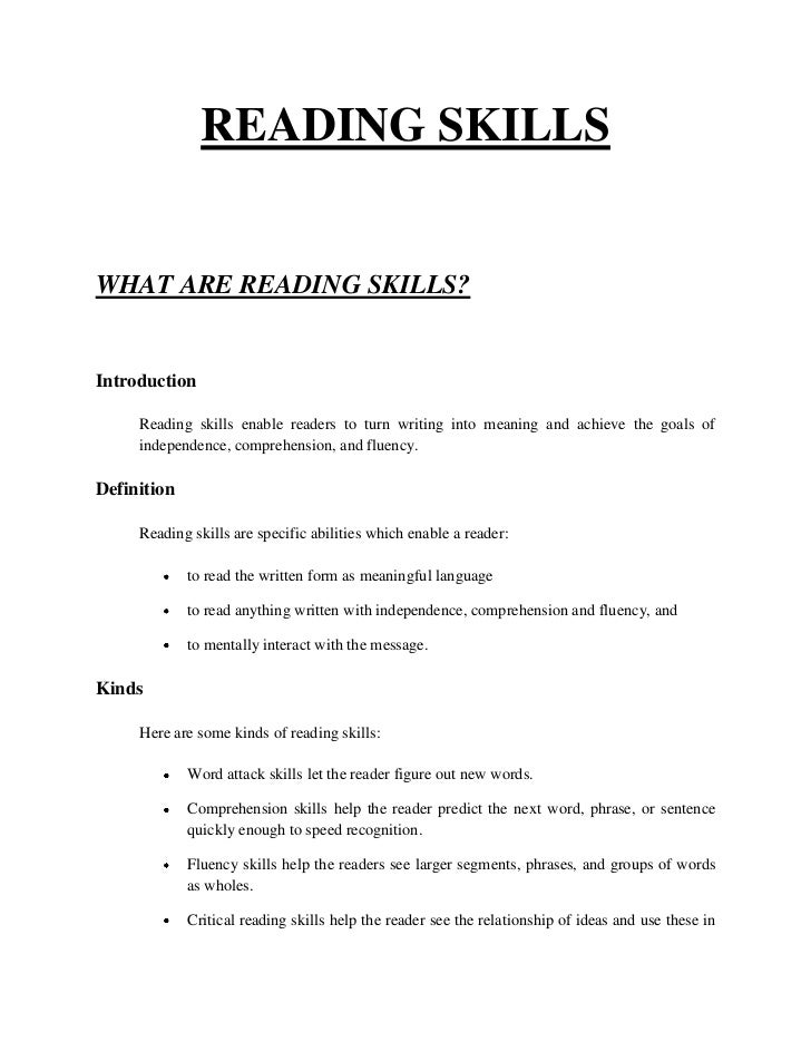 READING SKILLSWHAT ARE READING SKILLS?Introduction     Reading skills enable readers to turn writing into meaning and achi...