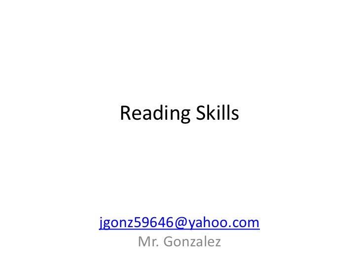 Reading Skillsjgonz59646@yahoo.com      Mr. Gonzalez