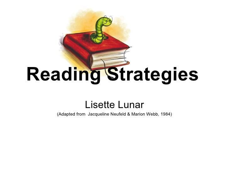 Reading Strategies Lisette Lunar (Adapted from  Jacqueline Neufeld & Marion Webb, 1984)