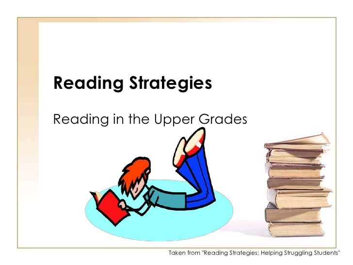 "Reading Strategies<br />Reading in the Upper Grades<br />Taken from ""Reading Strategies: Helping Struggling Students""<br />"