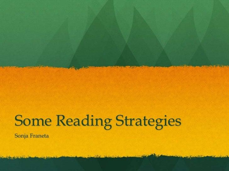 Some Reading StrategiesSonja Franeta