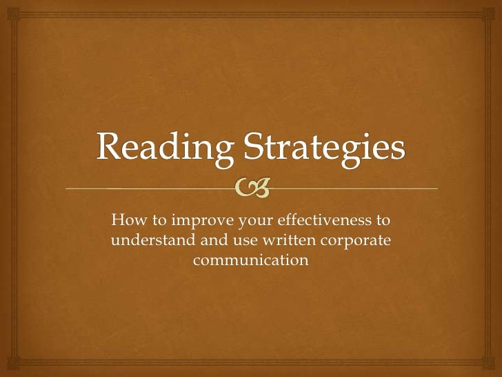 How to improve your effectiveness tounderstand and use written corporate          communication