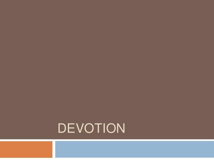 DEVOTION<br />