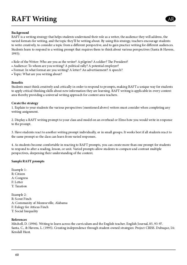 raft writing Summary the raft writing strategy is used after reading to improve comprehension and writing skills raft stands for role, audience, format, and topic students use this strategy to demonstrate what they know about the material (books, topics.