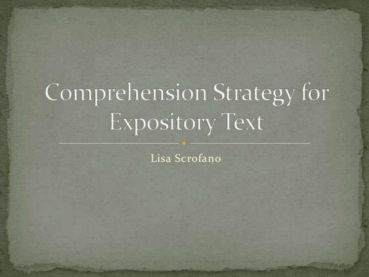 Lisa Scrofano<br />Comprehension Strategy for Expository Text<br />