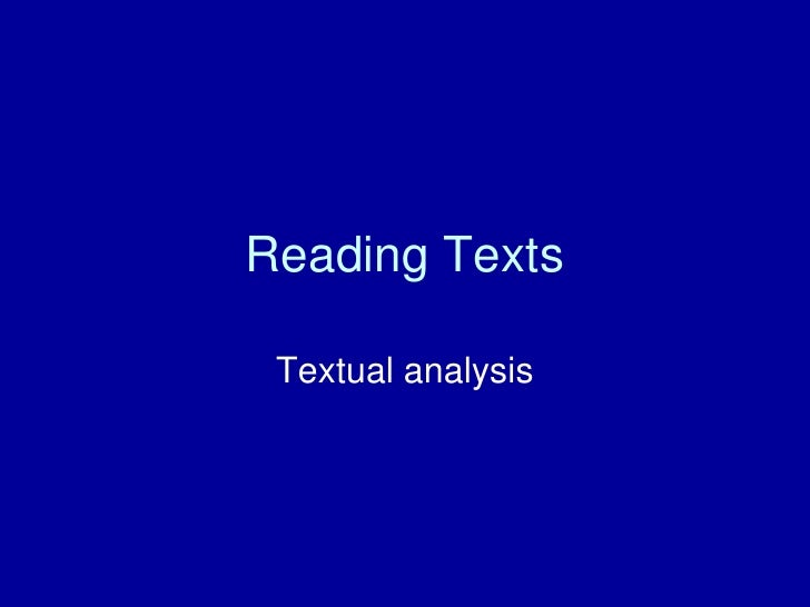 Reading Texts   Textual analysis