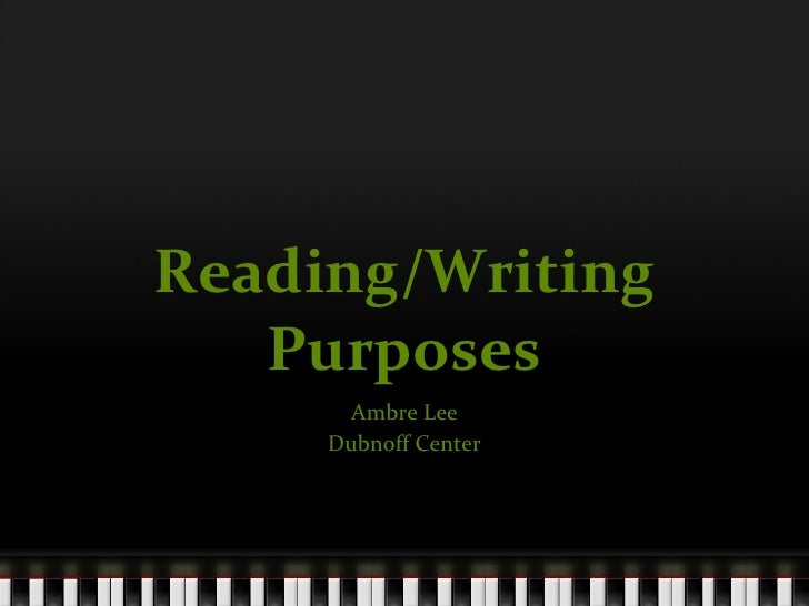 Reading writing purposes