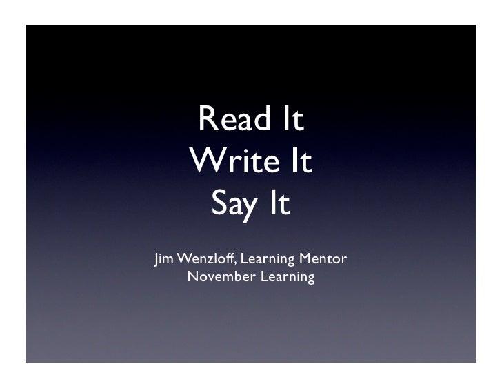 Read It      Write It       Say It Jim Wenzloff, Learning Mentor      November Learning