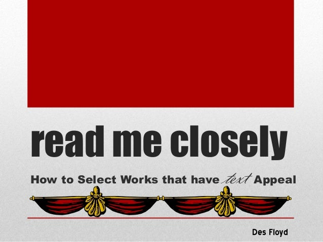 read me closelyHow to Select Works that have text AppealDes Floyd