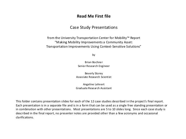 Read Me First file                                         Case Study Presentations                        from the Univer...