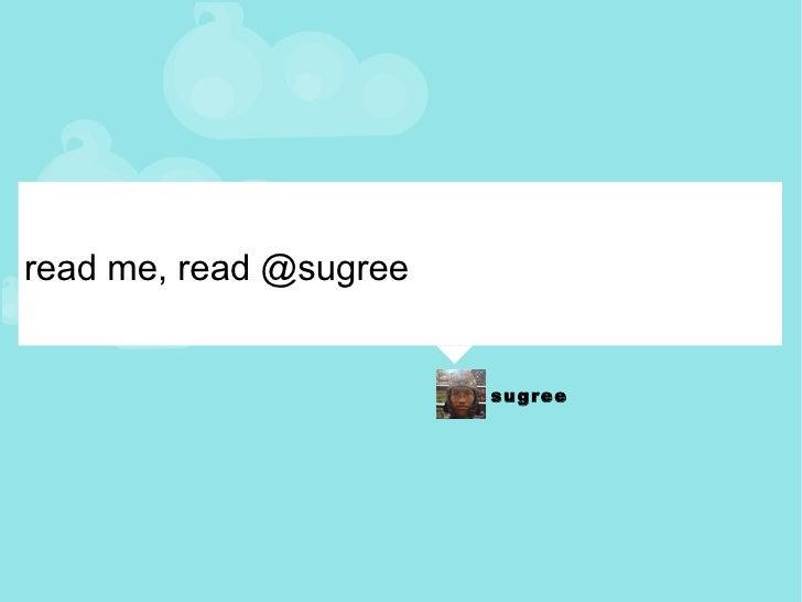 read me, read @sugree