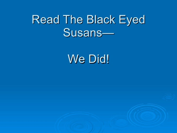 Read The Black Eyed Susans— We Did!