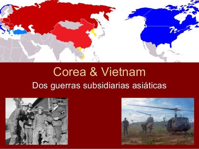 Corea & Vietnam Dos guerras subsidiarias asiáticas