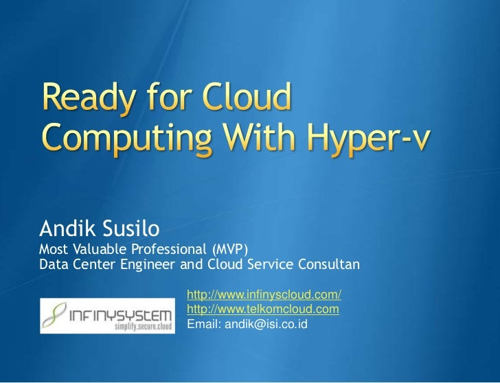 Ready for cloud computing with hyper v