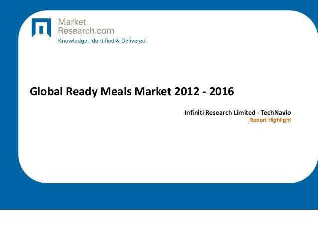 Global Ready Meals Market 2012 - 2016 Infiniti Research Limited - TechNavio Report Highlight