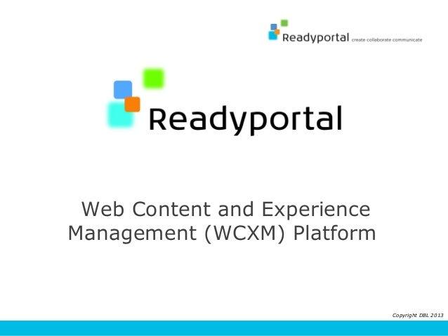 Web Content and Experience Management (WCXM) Platform  Copyright DBL 2013