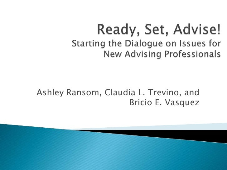 Ready, Set, ADVISE! Starting the Dialogua on Issues for New Advising Professionals