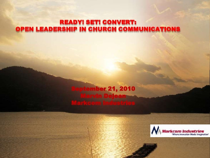 Ready! Set! Convert: Open Leadership In Church Communications