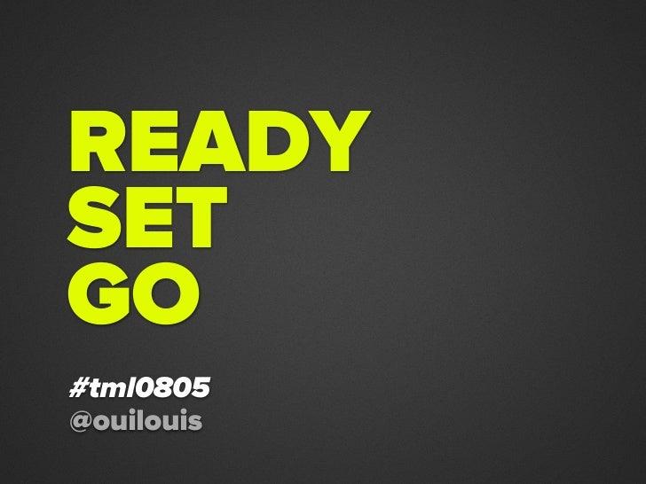 READYSETGO#tml0805@ouilouis
