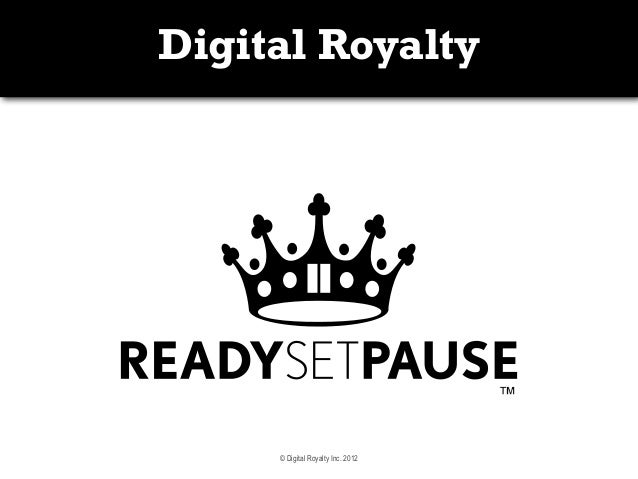 Digital Royalty     © Digital Royalty Inc. 2012
