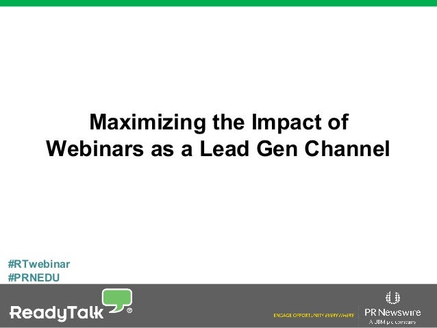 #RTwebinar #PRNEDU Maximizing the Impact of Webinars as a Lead Gen Channel