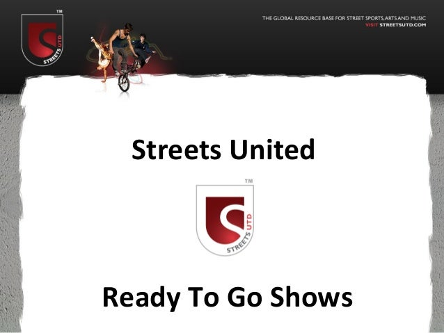 Streets UnitedReady To Go Shows