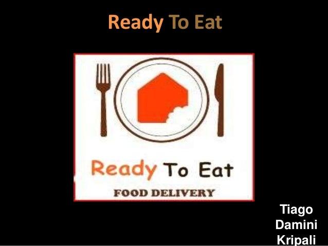 TiagoDaminiKripaliReady To Eat