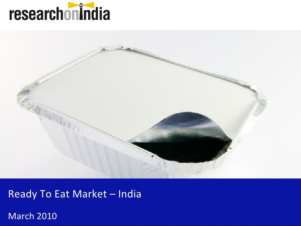 Market Research Report : Ready To Eat Market In India 2010