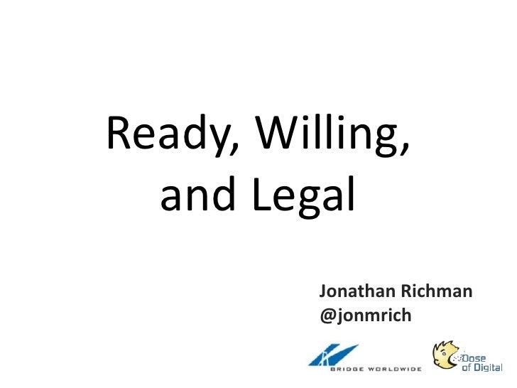 Ready, Willing,and Legal Jonathan Richman @jonmrich