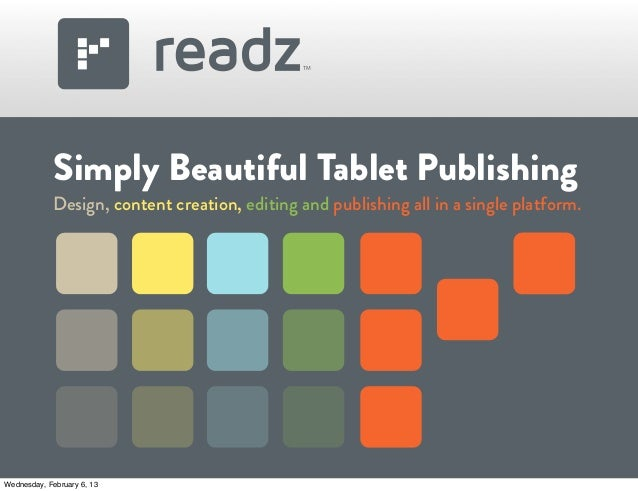 Simply Beautiful Tablet Publishing            Design, content creation, editing and publishing all in a single platform.We...