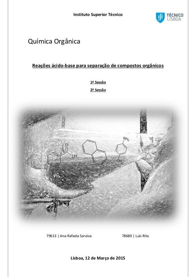 Instituto Superior Técnico Lisboa, 12 de Março de 2015 Química Orgânica Reações ácido-base para separação de compostos org...