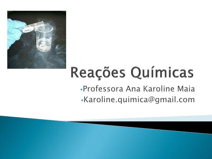 Reações químicas  tipos- 1o ano
