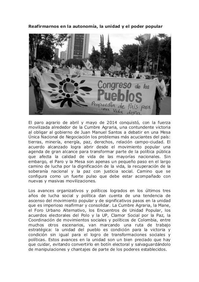 Reafirmarnos en la autonomía, la unidad y el poder popular El paro agrario de abril y mayo de 2014 conquistó, con la fuerz...