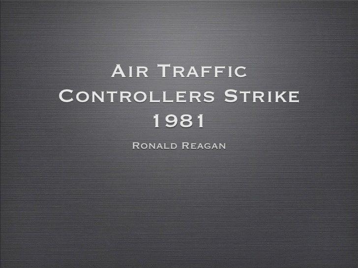 Air TrafficControllers Strike      1981     Ronald Reagan